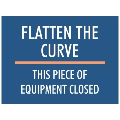 Flatten the Curve, This Piece of Equipment Closed - Sign