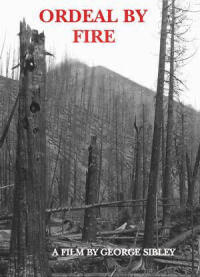 Ordeal By Fire - A Film By George Sibley