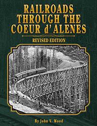 Railroads Through the Coeur d'Alenes
