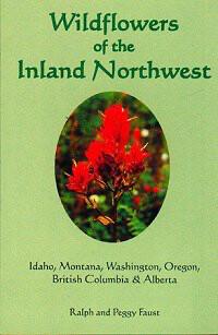 Wildflowers of the Inland Northwest - Idaho, Montana, Washington, Oregon, B. C. & Alberta