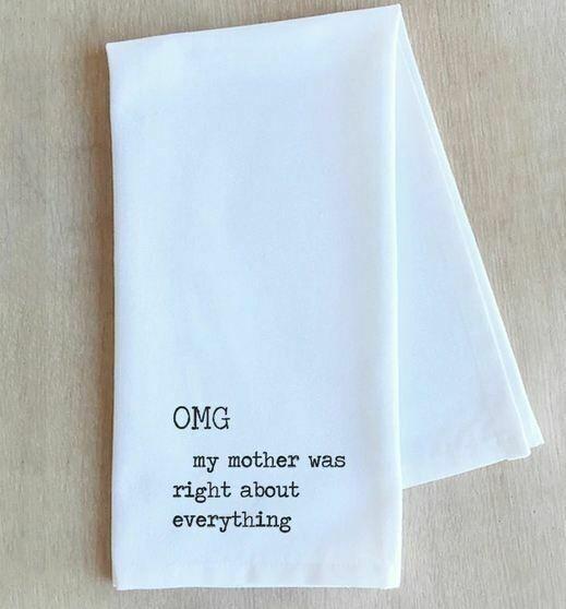 DE008 OMG My Mother Was Right Tea Towel