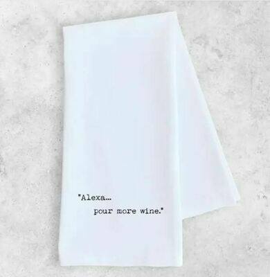 DE019 Alexa...Pour More Wine Tea Towel