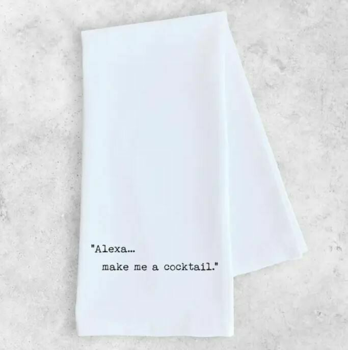 DE017 Alexa...Make Me a Cocktail Tea Towel