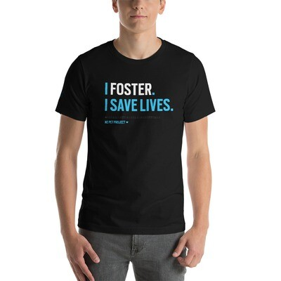 I Foster, I Save Lives - Unisex T-shirt - Dark
