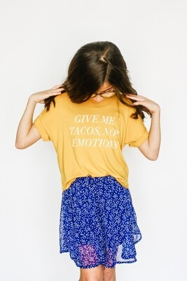Sadie and Sage Give Me Tacos Not Emotions Tee