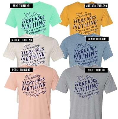 Here Goes Nothing T-Shirt