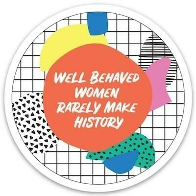 Die Cut Sticker - Well Behaved Women