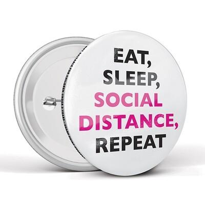 75mm Social Distancing Button Badges Eat Sleep
