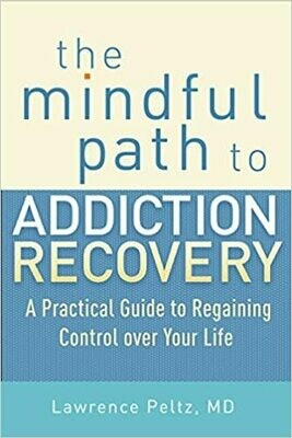 The Mindful Path to Addiction Recovery: A Practical Guide to Regaining Control over Your Life Ebooks