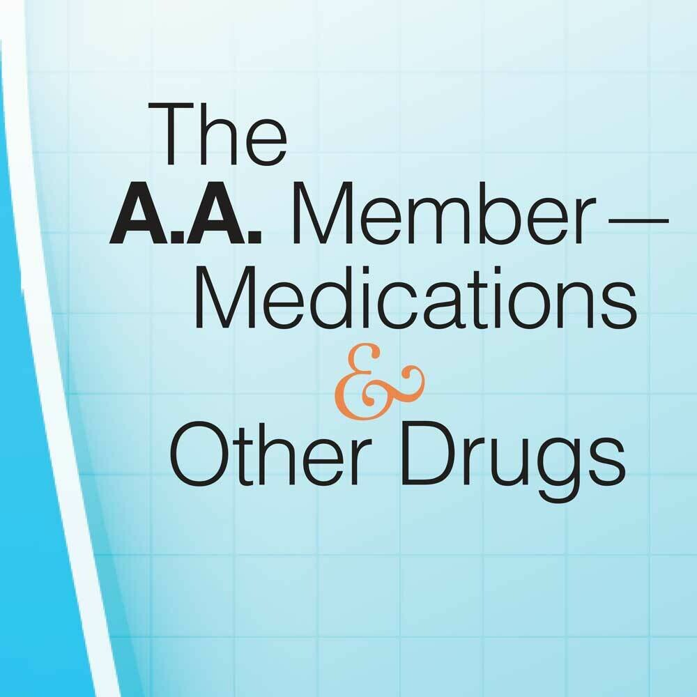The A.A. Member — Medications and Other Drugs (Free)