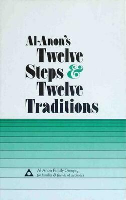 Al-Anon Twelve Steps & Twelve Traditions