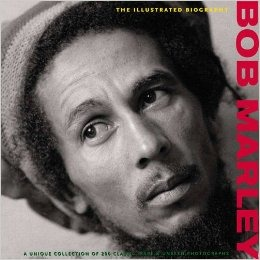 Bob Marley: The Illustrated Biography (Book)