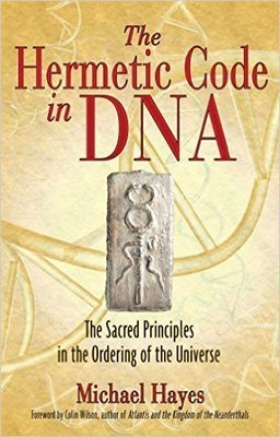 The Hermetic Code in DNA: The Sacred Principles in the Ordering of the Universe [Paperback]