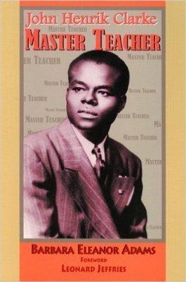 John Henrik Clarke-Master Teacher (Paperback) by: Barbara Eleanor Adams