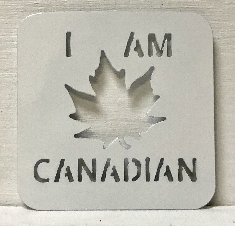 I Am Canadian Laser Cut Metal Coaster