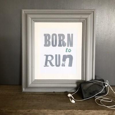 Born To Run Print