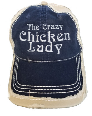 Crazy Chicken Lady Distressed Ball Cap.  Embroidered front.
