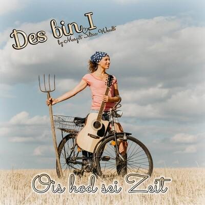Ois hod sei Zeit - Des bin I
