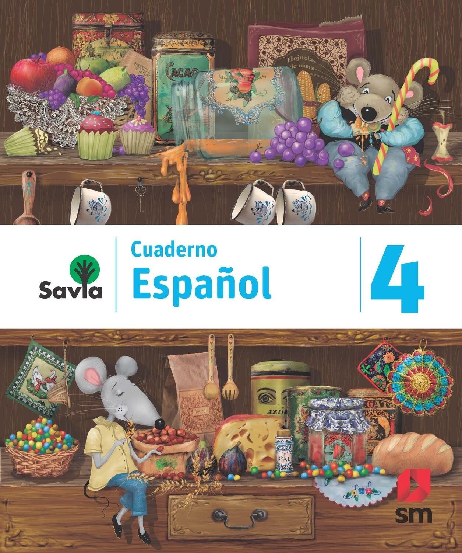 CUARTO - SAVIA ESPAÑOL 4 CUADERNO - SM - 2019 - ISBN 9781630146641
