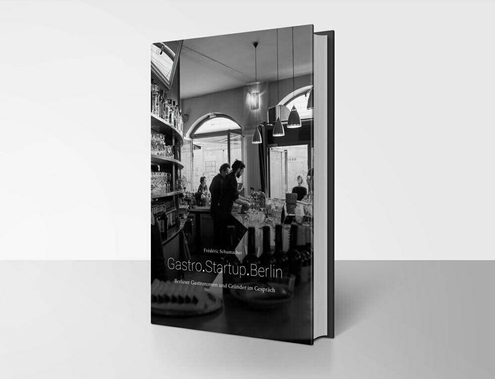 Frédéric Schumacher (Hrsg.) Gastro.Startup.Berlin.