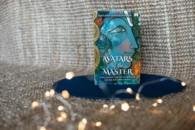 Avatars of the Master: Explaining the Mysteries of Divine Incarnations