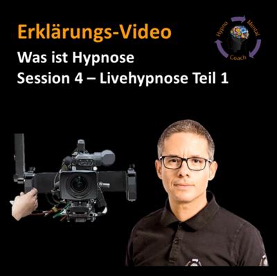 Erklär-Video: Was ist Hypnose - Session 4 / Livehypnose Teil 1