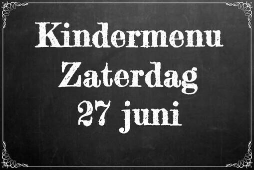 Kindermenu zaterdag 27 juni