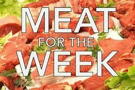 MEAT FOR THE WEEK