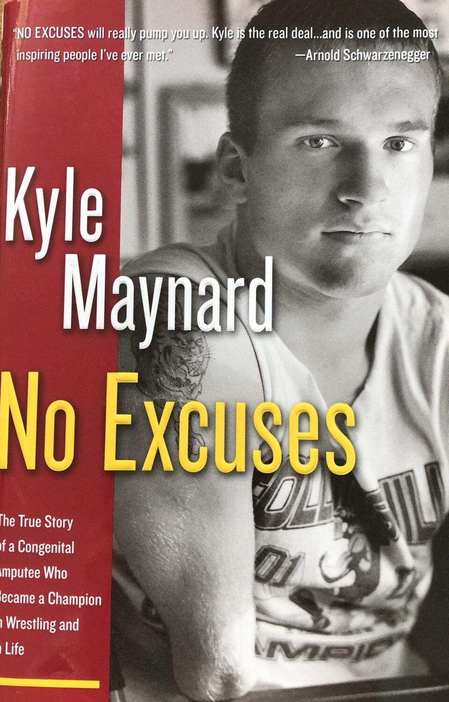 No Excuses by Kyle Maynard