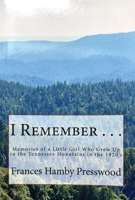 I Remember by Frances Hamby Presswood