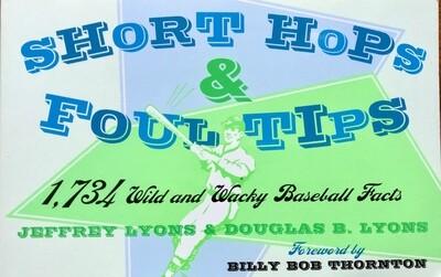 Short Hops and Foul Tips Wild and Wacky Baseball Facts