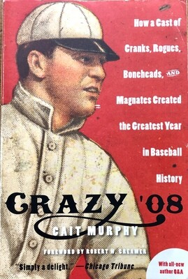 Crazy '08 by Cait Murphy - Baseball History