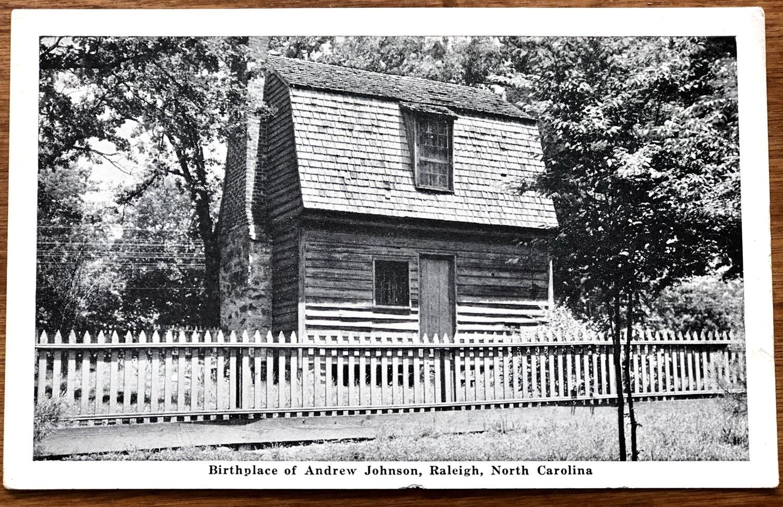 Birthplace of Andrew Johnson Raleigh North Carolina
