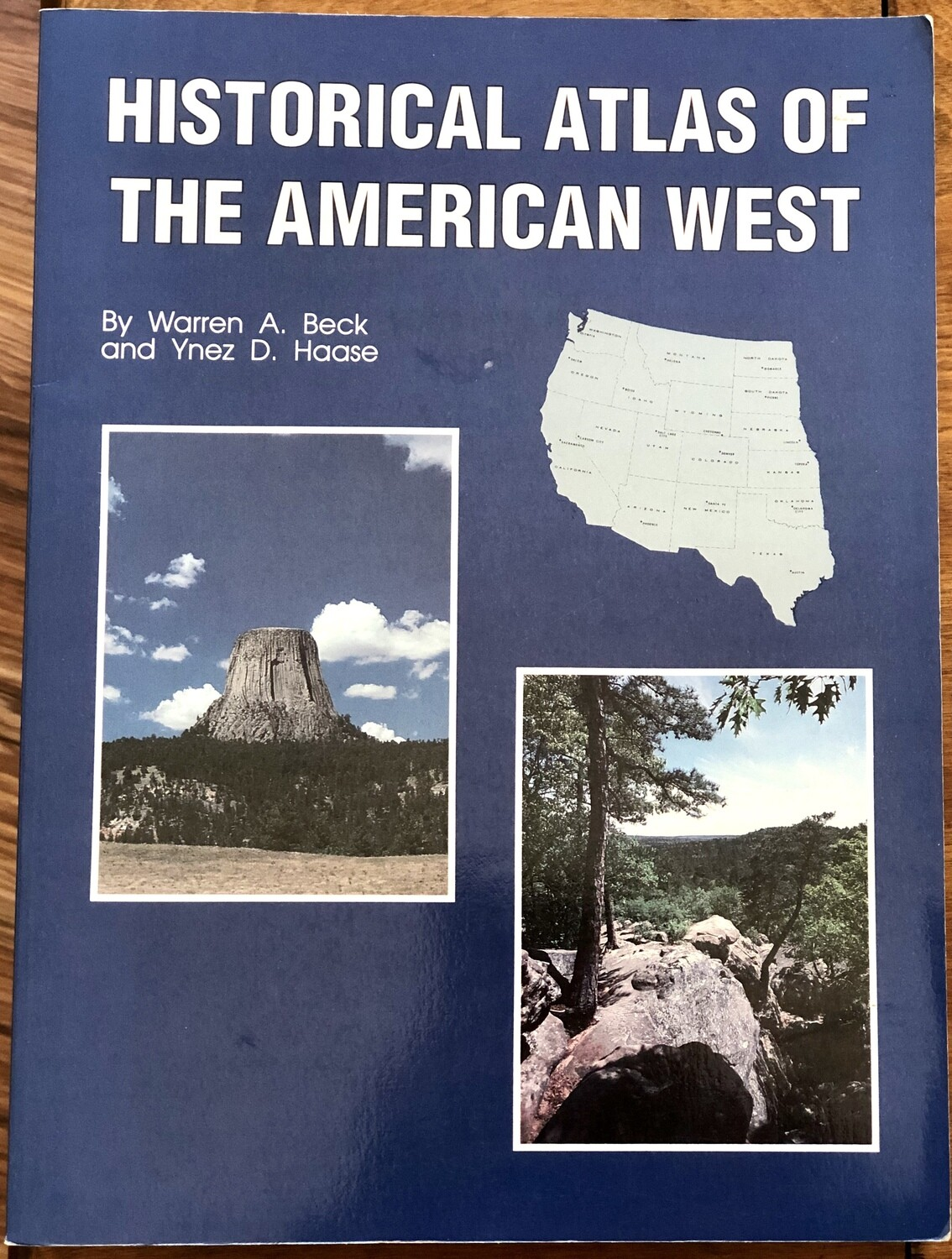 Historical Atlas of The American West by Warren A. Beck