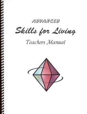 Advanced Skills for Living Teachers Edition