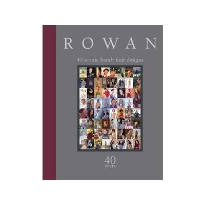 Rowan - 40 Iconic Hand-knit Designs