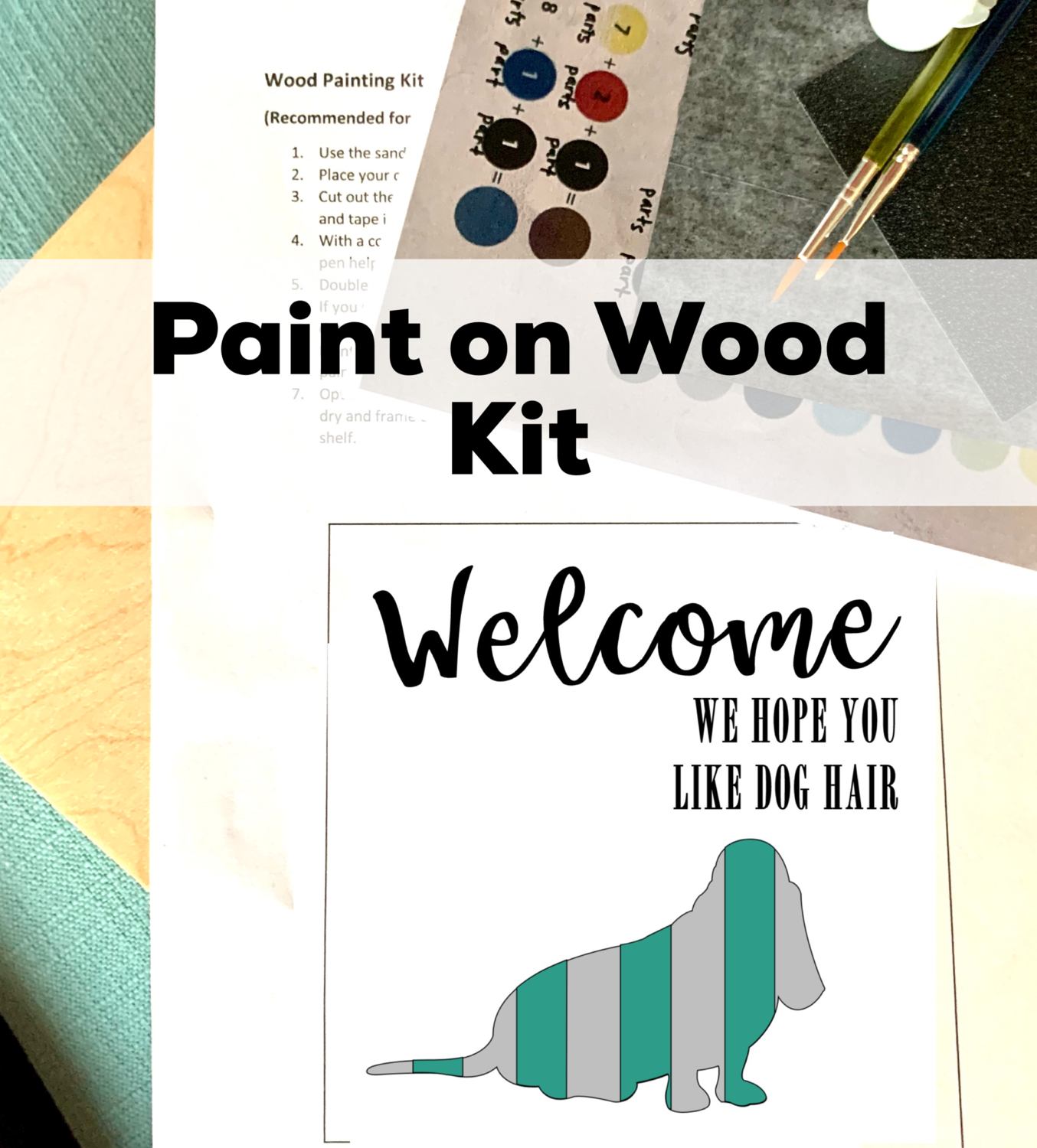 WELCOME WE HOPE YOU LIKE DOG HAIR Paint Your Own Wood Sign