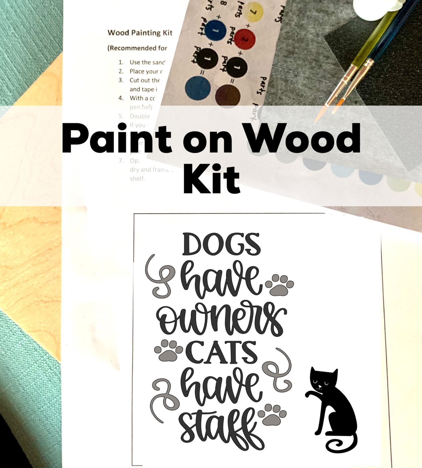 DOGS HAVE OWNERS CATS HAVE STAFF Paint Your Own Wood Sign