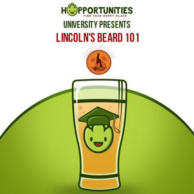 Hopportunities University Present VBS (Virtual Beer School): Lincoln's Beard Brewing 101