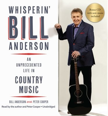 (Audio Book) Whisperin' Bill Anderson: An Unprecedented Life In Country Music