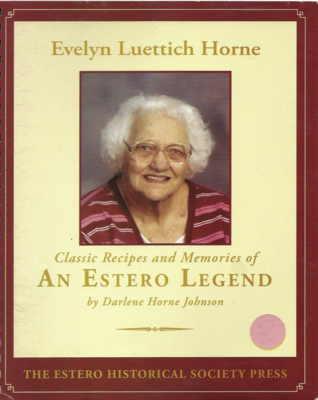 Evelyn Luettich Horne: Classic Recipes and Memories of an Estero Legend
