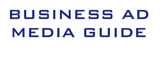 BUSINESS AD MEDIA GUIDE