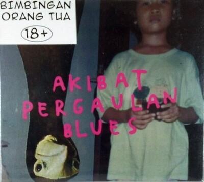 CD Akibat Pergaulan Blues