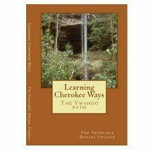 Learning Cherokee Ways: The Ywahoo Path