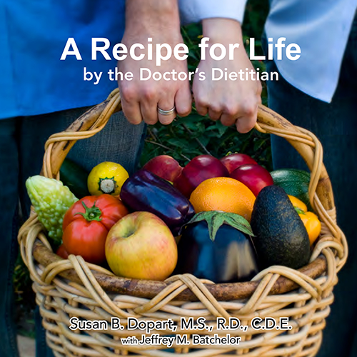 A Recipe for Life by the Doctor's Dietitian by Susan B. Dopart, MS, RD, CDE [softcover, paperback]