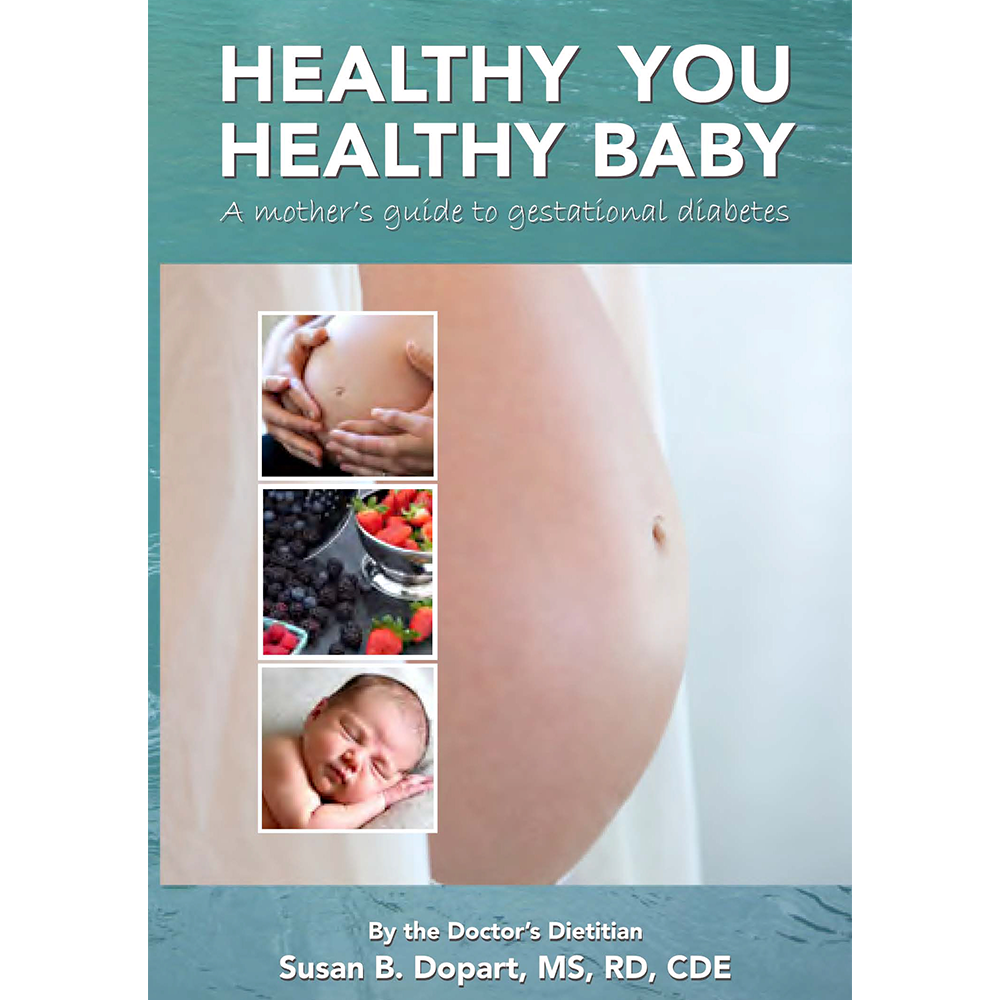Healthy You, Healthy Baby : A Mother's Guide to Gestational Diabetes by Susan B. Dopart, MS, RD, CDE [softcover, paperback]