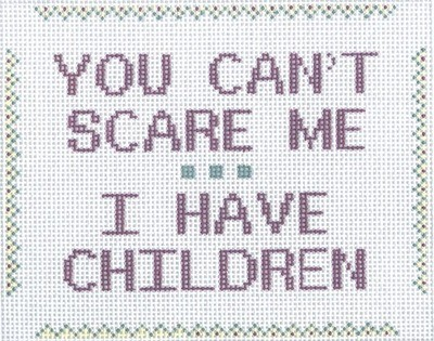 You Can't Scare Me…Children (Handpainted by CBK Needlepoint Collection)