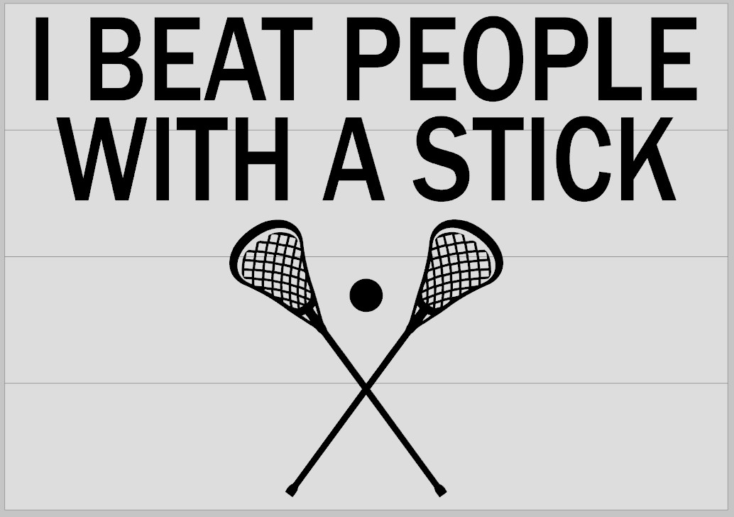 Lacrosse: I Beat People with a Stick