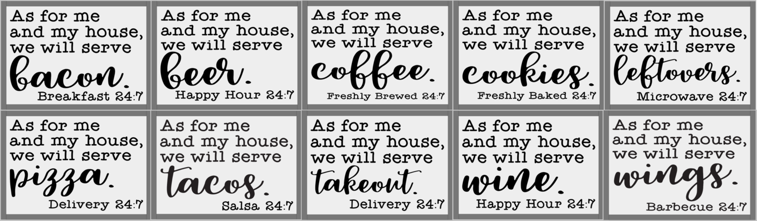 As for me and My House, we will Serve...