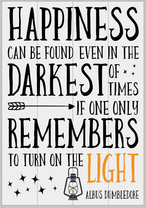 Happiness can be Found Even in the Darkest Times